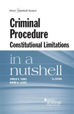 Criminal Procedure, Constitutional Limitations in a Nutshell, by Israel, 8th Edition 9780314288929