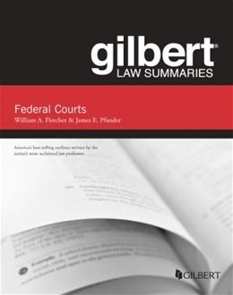 Gilbert Law Summaries on Federal Courts, by Fletcher, 5th Edition 9780314288967