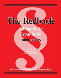 The Redbook: A Manual on Legal Style, 3d (Coursebook) 9780314289018