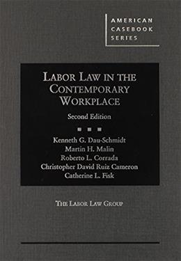 Labor Law in the Contemporary Workplace, by Dau-Schmidt, 2nd Edition 9780314289360