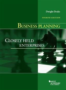 Business Planning: Closely Held Enterprises, by Drake, 4th Edition 9780314289605