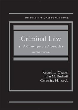 Criminal Law: A Contemporary Approach, 2d (Interactive Casebook Series) 9780314289667