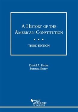 History of the American Constitution, by Farber, 3rd Edition 9780314289711