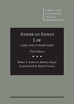 American Indian Law: Cases and Commentary, by Anderson, 3rd Edition 9780314290236