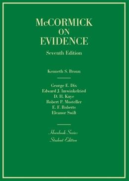 McCormicks Evidence, by Broun, 7th Edition 9780314290250