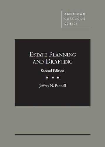 Estate Planning and Drafting, by Pennell, 2nd Edition 9780314291325