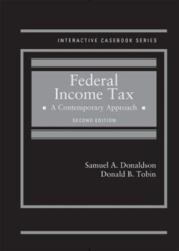 Donaldson and Tobins Federal Income Tax: A Contemporary Approach, by Donaldson, 2nd Edition 9780314291370