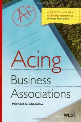 Acing Business Associations, by Chasalow 9780314906731