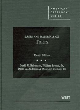 Cases and Materials on Torts, by Robertson, 4th Edition 9780314906878