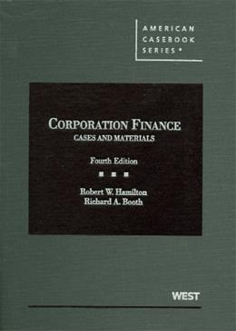 Cases and Materials on Corporation Finance, by Hamilton, 4th Edition 9780314907974
