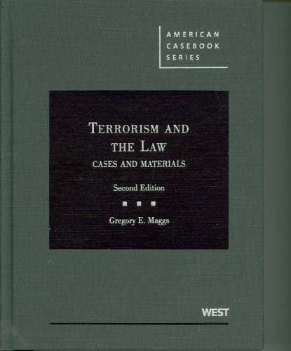 Terrorism and the Law: Cases and Materials, by Maggs, 2nd Edition 9780314908582
