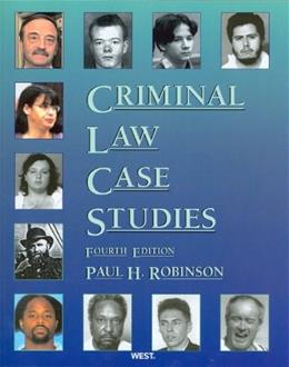 Criminal Law Case Studies, by Robinson, 4th Edition 9780314908629