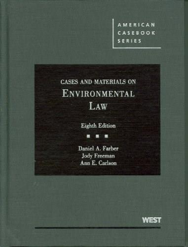 Cases and Materials on Environmental Law, by Farber, 8th Edition 9780314908834