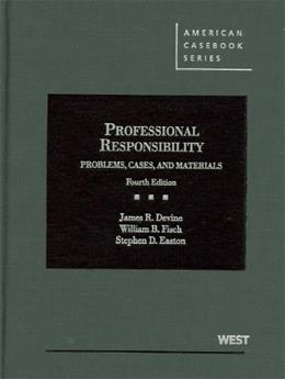 Problems, Cases and Materials on Professional Responsibility (American Casebook Series) 4 9780314908858