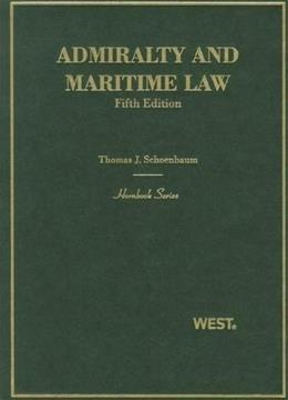Admiralty and Maritime Law, by Schoenbaum, 5th Edition 9780314911575