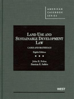 Land Use and Sustainable Development Law: Cases and Materials, by Nolon, 8th Edition 9780314911704