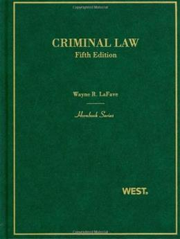 Criminal Law, by Lafave, 5th Edition 9780314912688