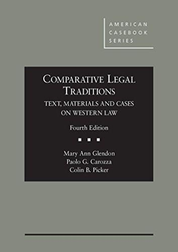 Comparative Legal Traditions, Text, Materials and Cases on Western Law, by Glendon, 4th Edition 9780314917508