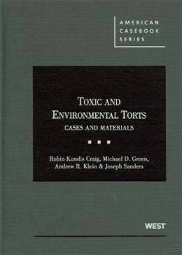 Toxic and Environmental Torts: Cases and Materials, by Craig 9780314926944
