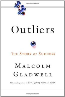 Outliers: The Story of Success, by Gladwell 9780316017923