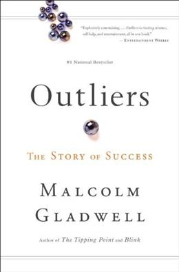 Outliers: The Story of Success, by Gladwell 9780316017930