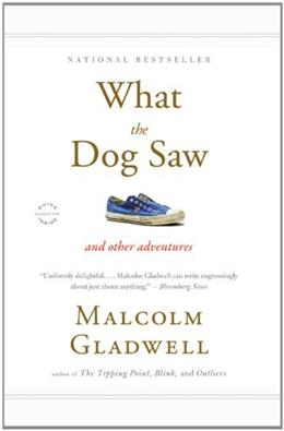 What the Dog Saw: And Other Adventures, by Gladwell 9780316076203