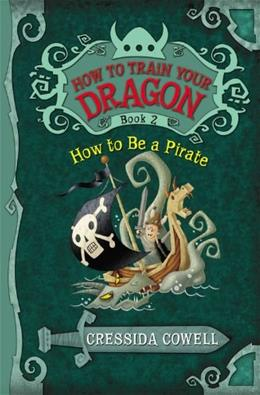 How to Train Your Dragon: How to Be a Pirate 9780316085281