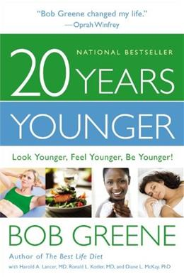 20 Years Younger (Enhanced Edition): Look Younger, Feel Younger, Be Younger! 1 9780316197052