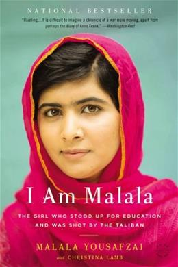 I Am Malala: The Girl Who Stood Up for Education and Was Shot by the Taliban, by Yousafzai 9780316322423