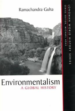 Environmentalism: A Global History, by Guha 9780321011695