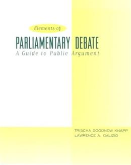 Elements of Parliamentary Debate: A Guide to Public Argument, by Knapp 9780321024701