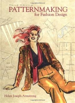 Patternmaking for Fashion Design, by Armstrong, 3rd Edition 9780321034236