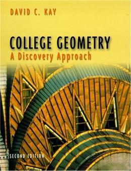 College Geometry: A Discovery Approach, by Kay, 2nd Edition 9780321046246