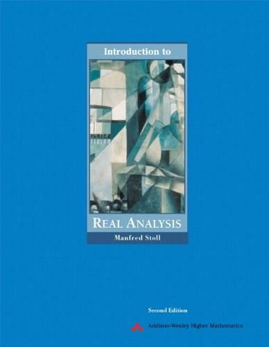 Introduction to Real Analysis, by Stoll, 2nd Edition 9780321046253
