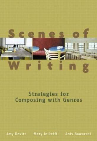 Scenes of Writing: Strategies for Composing with Genres, by Devitt 9780321061119