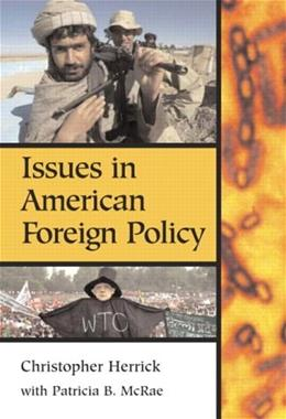 Issues in American Foreign Policy, by Herrick 9780321080783