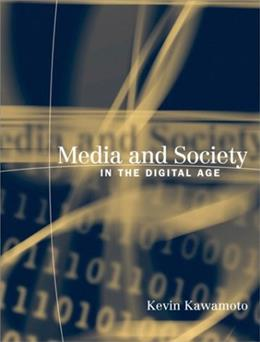 Media and Society in the Digital Age, by Kawamoto 9780321080943