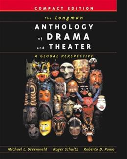 The Longman Anthology of Drama and Theater: A Global Perspective, Compact Edition 9780321088987
