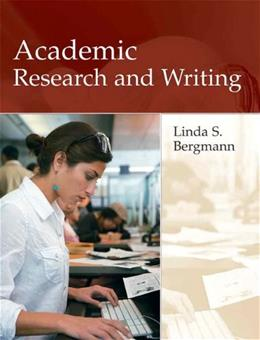 Academic Research and Writing: Inquiry and Argument in College, by Bergmann 9780321091840
