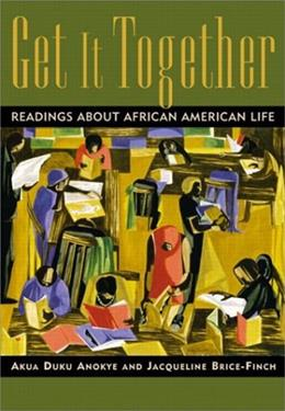 Get It Together: Readings About African-American Life, by Anokye 9780321092687