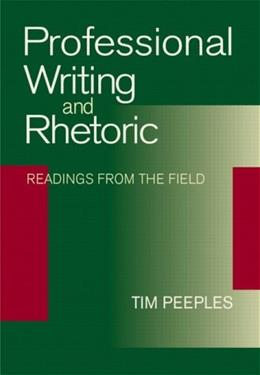 Professional Writing and Rhetoric: Readings from the Field, by Peeples 9780321099754
