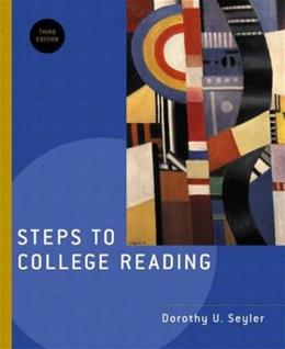 Steps to College Reading, by Seyler, 3rd Edition 9780321104045