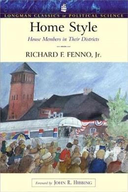 Home Style: House Members in Their Districts, by Fenno 9780321121837