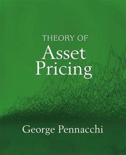 Theory of Asset Pricing, by Pennacchi 9780321127204
