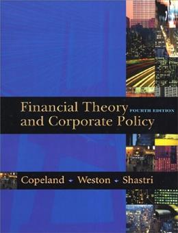 Financial Theory and Corporate Policy, by Copeland, 4th Edition 9780321127211