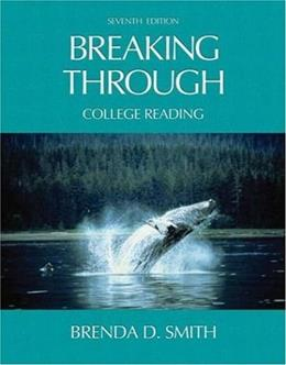 Breaking Through: College Reading, by Smith, 7th Edition 9780321146014