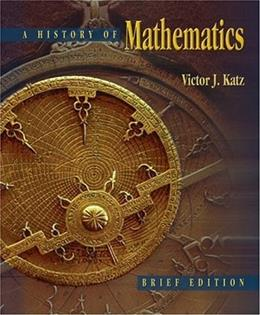 History of Mathematics, by Katz, Brief Edition 9780321161932
