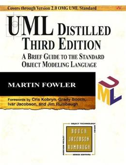 UML Distilled: A Brief Guide to the Standard Object Modeling Lanugage, by Fowler, 3rd Edition 9780321193681