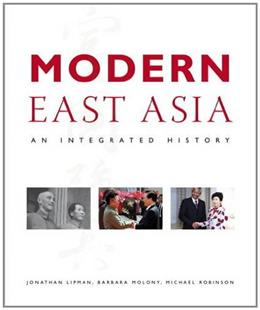 Modern East Asia: An Integrated History, by Lipman 9780321234902