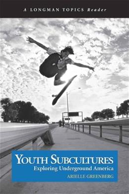 Youth Subcultures: Exploring Underground America, by Greenberg 9780321241948